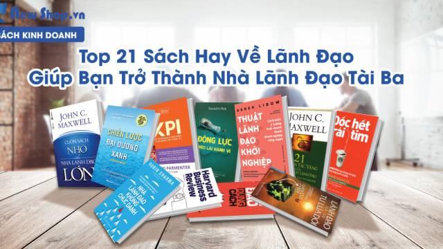 Top 21 Sách Hay Về Lãnh Đạo Giúp Bạn Trở Thành Nhà Lãnh Đạo Tài Ba