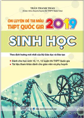 ÔN LUYỆN ĐỀ THI MẪU THPT QUỐC GIA 2019 SINH HỌC