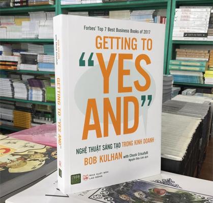 """sách hay về sáng tạo GETTING TO """"YES AND"""": NGHỆ THUẬT SÁNG TẠO TRONG KINH DOANH"""