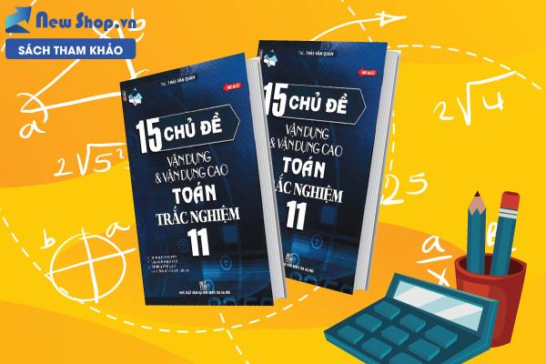 https://newshop.vn/15-chu-de-van-dung-va-van-dung-cao-toan-trac-nghiem-11.html