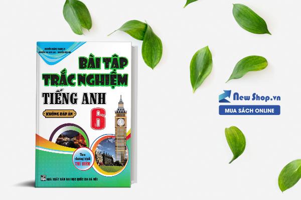 Bài Tập Trắc Nghiệm Tiếng Anh 6 Theo Chương Trình Thí Điểm  – Không Đáp Án
