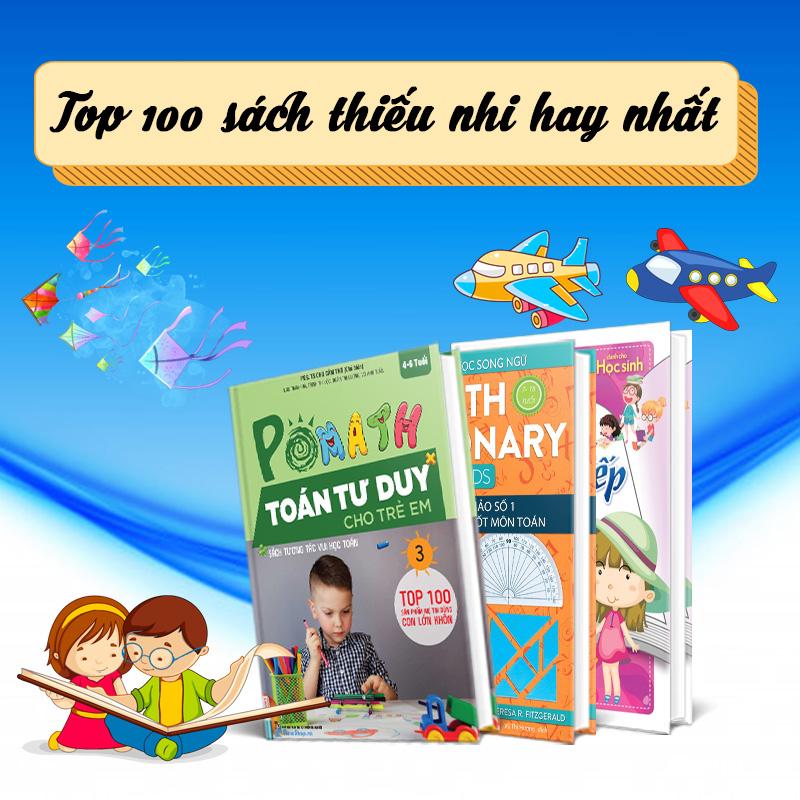 Top 100 Tựa Sách Thiếu Nhi Hay Giúp Trẻ Phát Triển Toàn Diện