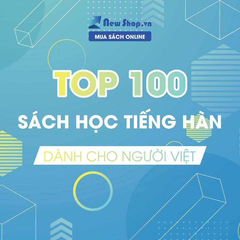 TOP 100 Sách Học Tiếng Hàn Dành Cho Người Việt Bán Chạy Nhất Tại Newshop