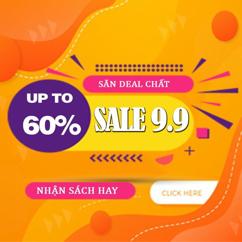 9.9 - BÙNG NỔ SALE ĐẾN 60% SÁCH HAY TẠI NEWSHOP