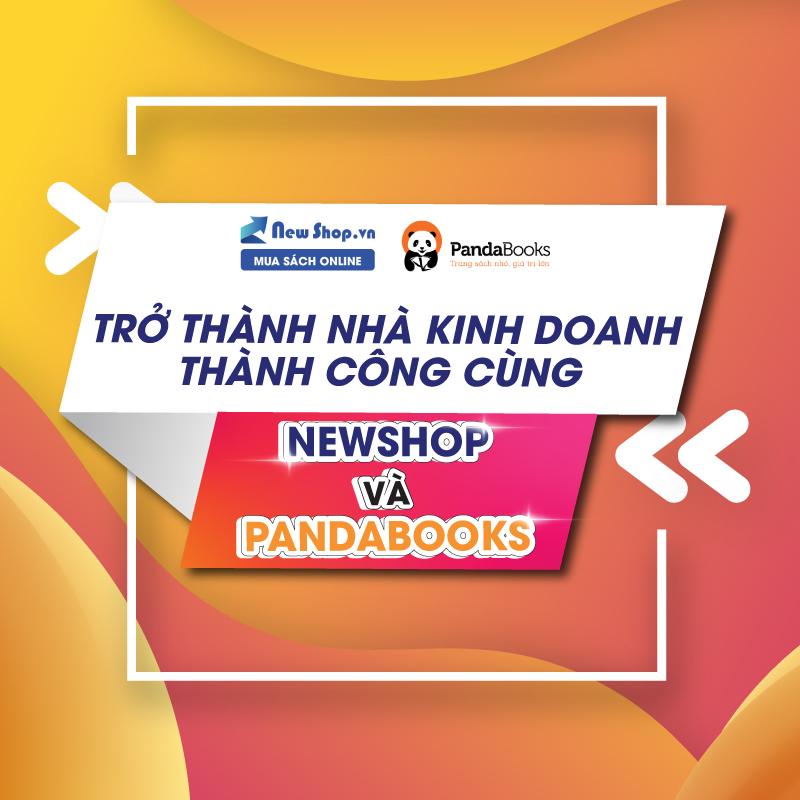 Trở Thành Nhà Kinh Doanh Thành Công Cùng Newshop Và Pandabooks