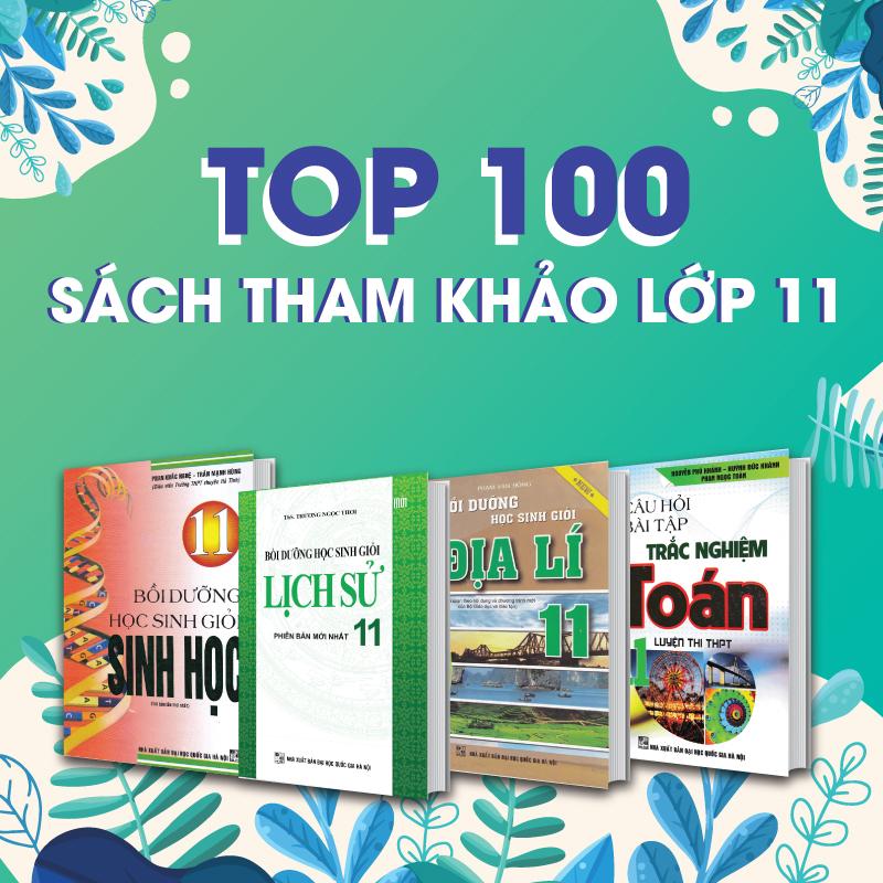 Sách Tham Khảo Lớp 11 - Tổng Hợp 100 Cuốn Sách Bán Chạy Nhất Tại Newshop