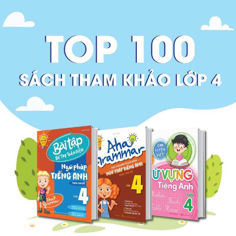 Tổng Hợp 100 Đầu Sách Tham Khảo Lớp 4 Giúp Bé Học Giỏi Hơn