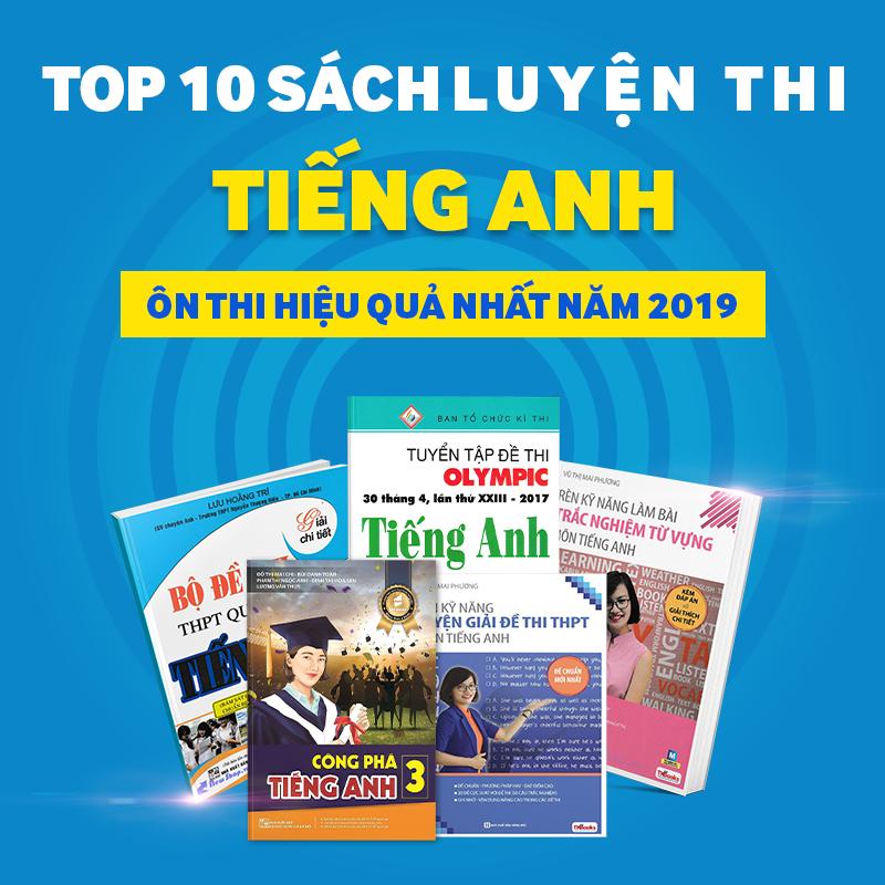 Top 10 Sách Luyện Thi THPT Quốc Gia Tiếng Anh Ôn Thi Hiệu Quả Năm 2018