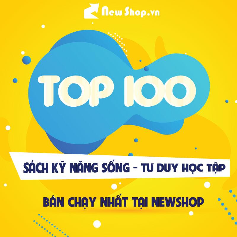 Top 100 Cuốn Sách Kỹ Năng Sống - Tư Duy Học Tập Được Bán Chạy Nhất Tại Newshop.vn