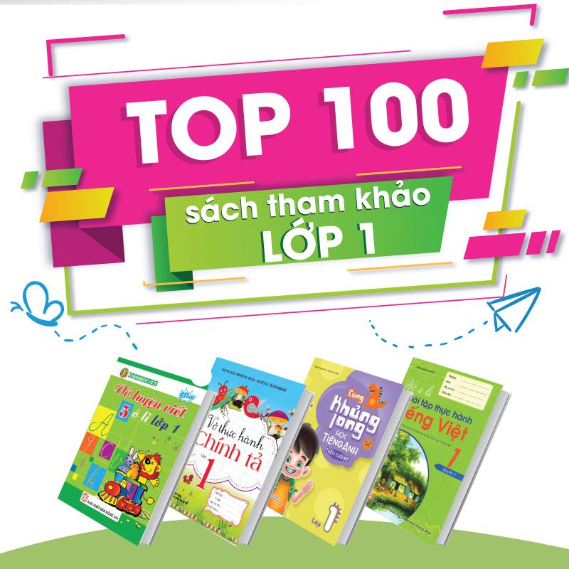 TOP 100 Sách Tham Khảo Lớp 1 Bán Chạy Nhất Tại Newshop