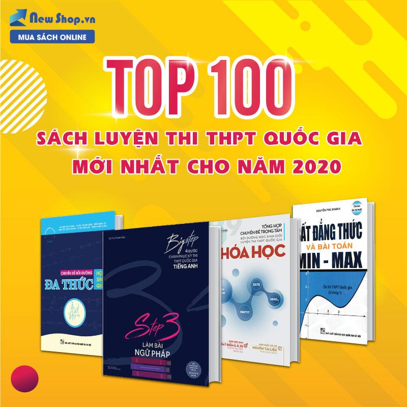 Top 100 Sách Luyện Thi Tốt Nhất Cho Mùa Thi THPT Quốc Gia - Đại Học