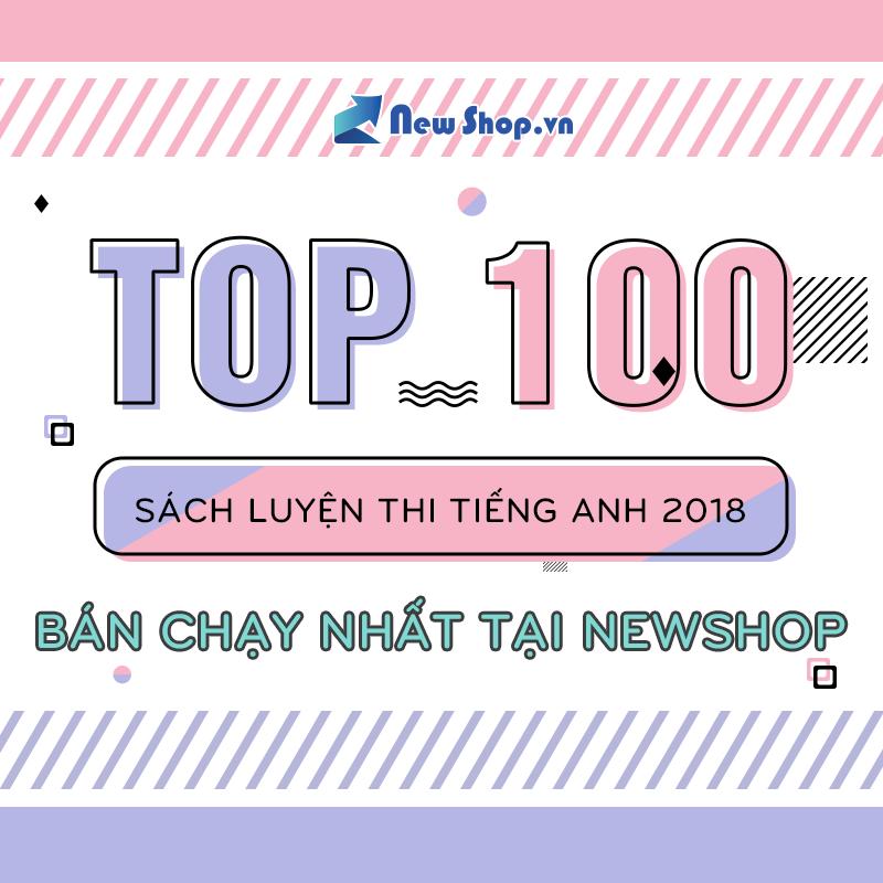 Top 100 Sách Luyện Thi Tiếng Anh Săn Lùng Nhiều Nhất Trong Năm Tại Newshop