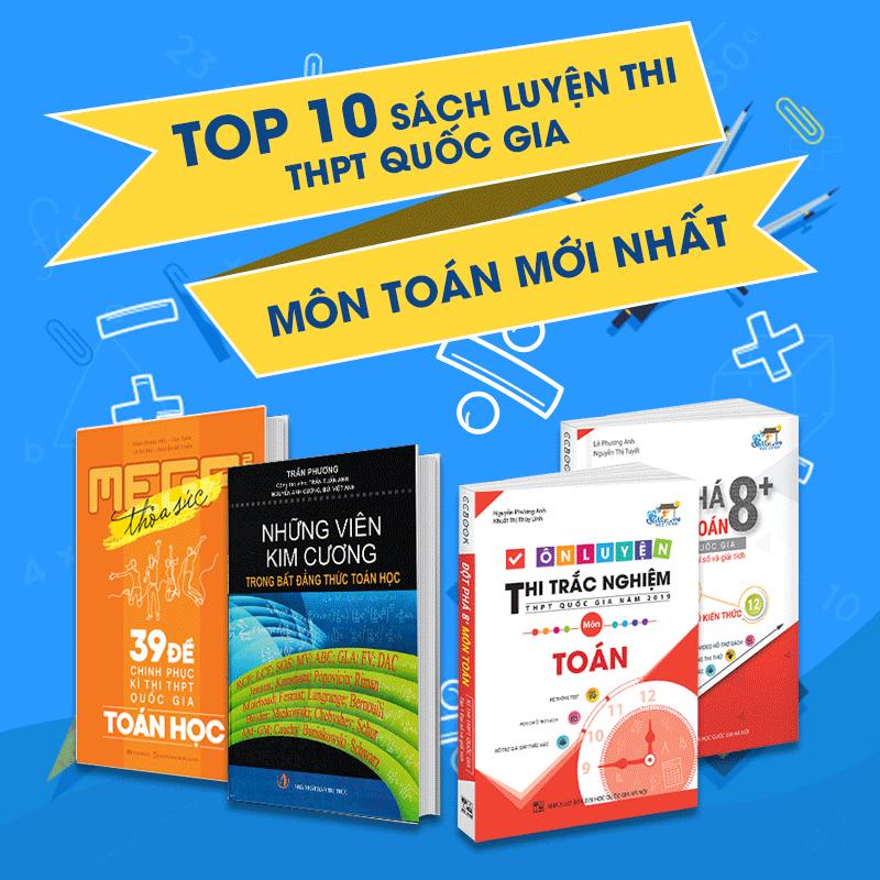 Top 10 Cuốn Sách Luyện Thi Trắc Nghiệm Toán 2020 Bán Chạy Nhất Tại Newshop.vn