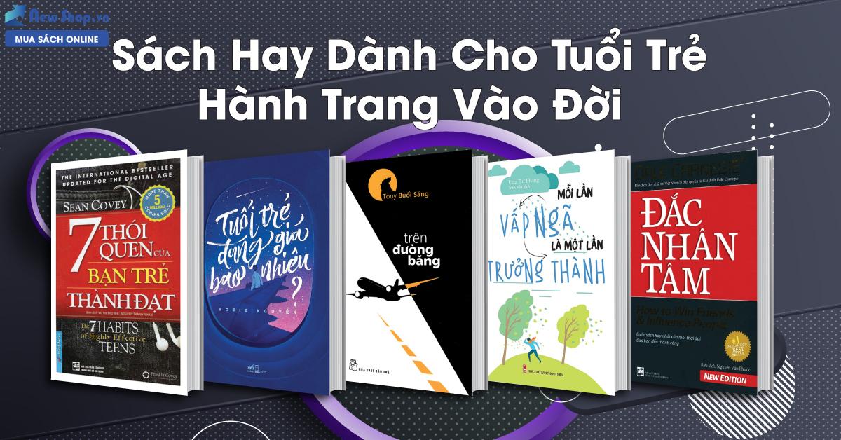 27 Sách Hay Nên Đọc Dành Cho Tuổi Trẻ - Hành Trang Vào Đời