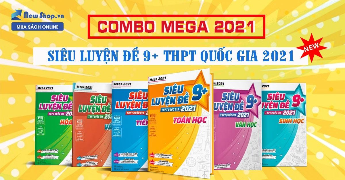 [Review] Combo Mega 2021 – Siêu Luyện Đề 9+ THPT Quốc Gia 2021