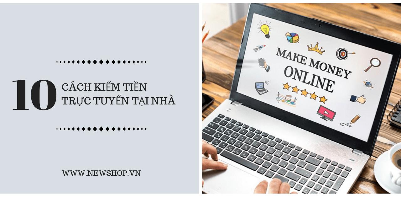 10 Cách Kiếm Tiền Online Tại Nhà – Kiếm Tiền Cùng Newshop