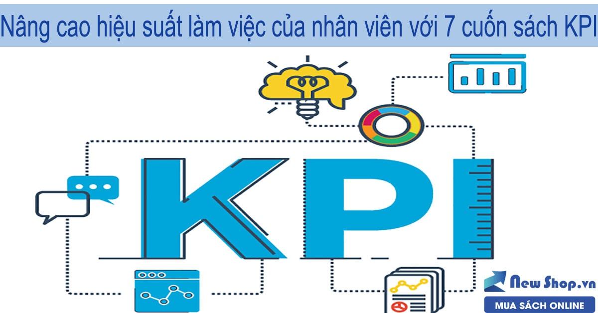 Nâng Cao Hiệu Suất Làm Việc Của Nhân Viên Với 7 Cuốn Sách KPI