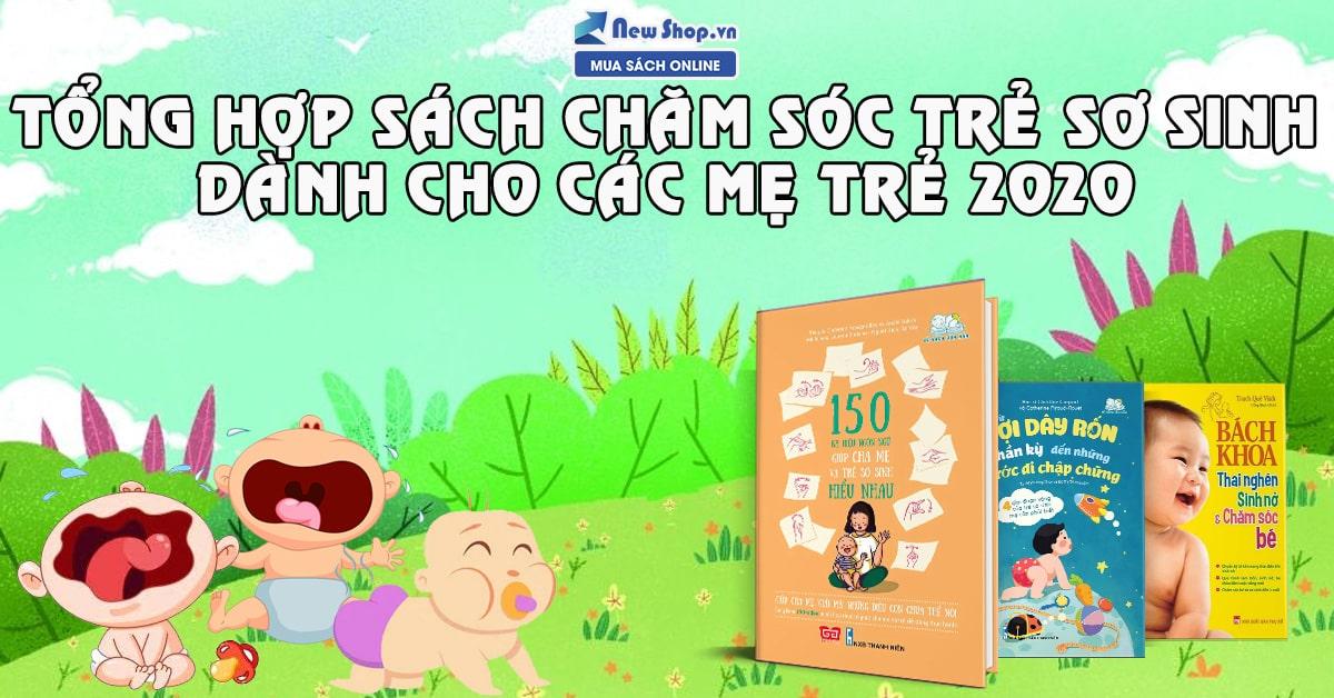 Tổng Hợp Những Cuốn Sách Chăm Sóc Trẻ Sơ Sinh Hay Nhất 2020