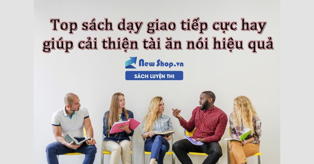 Top Sách Dạy Giao Tiếp Hay Nhất Về Tài Khéo Ăn Nói