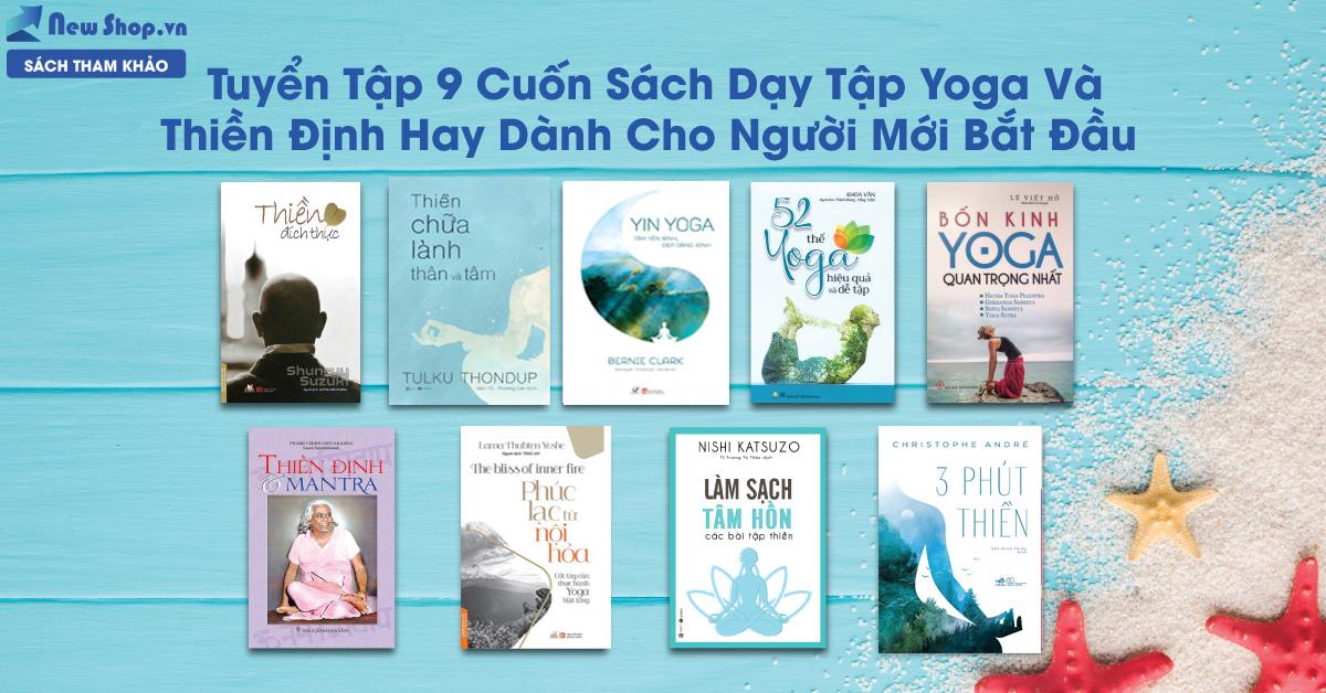 9 Cuốn Sách Dạy Yoga Và Thiền Định Hay Cho Người Mới Bắt Đầu
