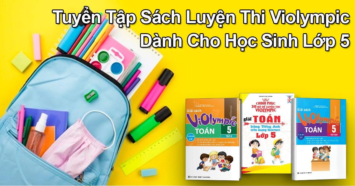Tuyển Tập Sách Luyện Thi Violympic Dành Cho Học Sinh Lớp 5
