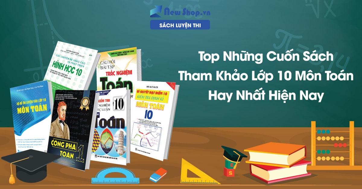 Top Sách Tham Khảo Lớp 10 Môn Toán Hay Nhất Hiện Nay