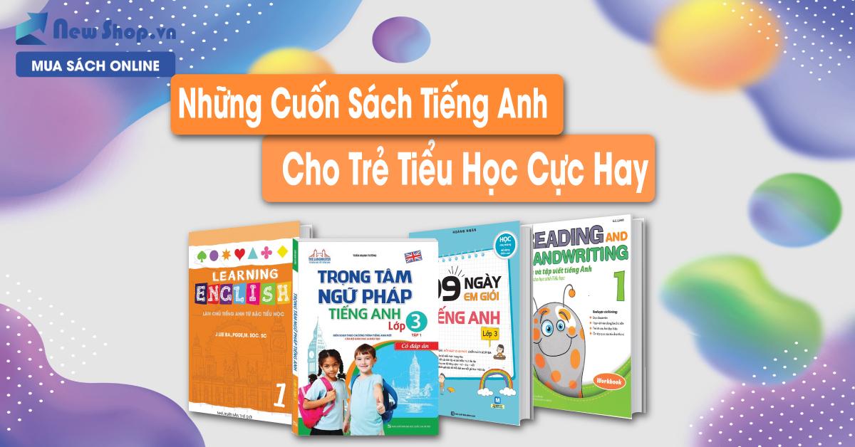 Những Cuốn Sách Tiếng Anh Cho Trẻ Tiểu Học Cực Hay