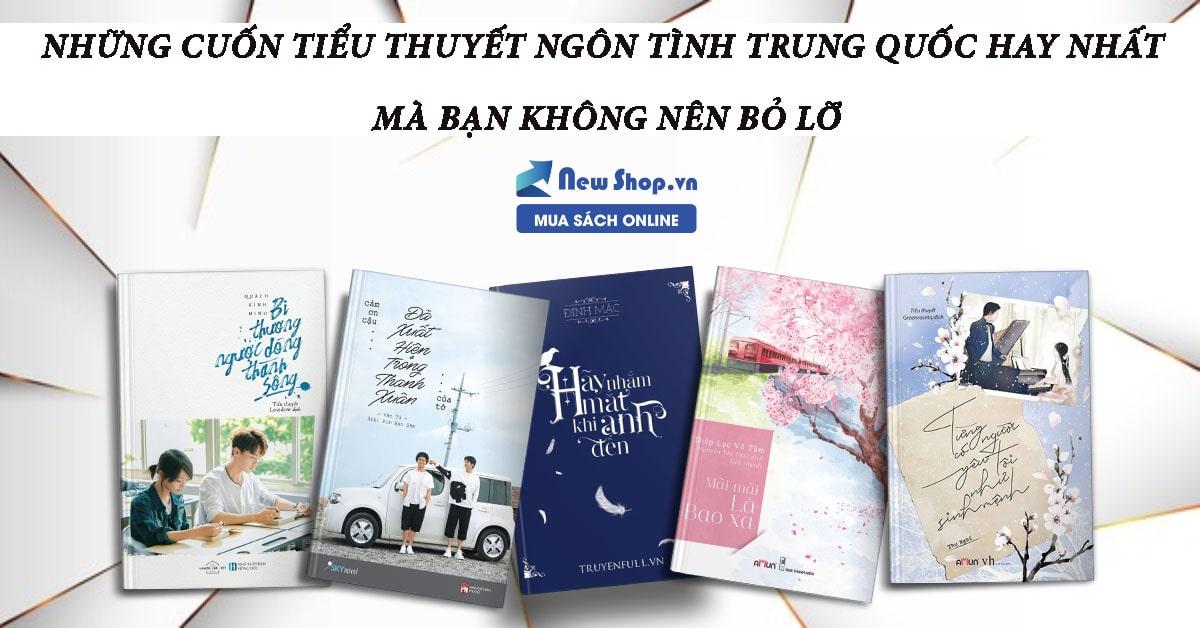 TOP 7 tiểu thuyết ngôn tình Trung Quốc được săn đón nhiều nhất