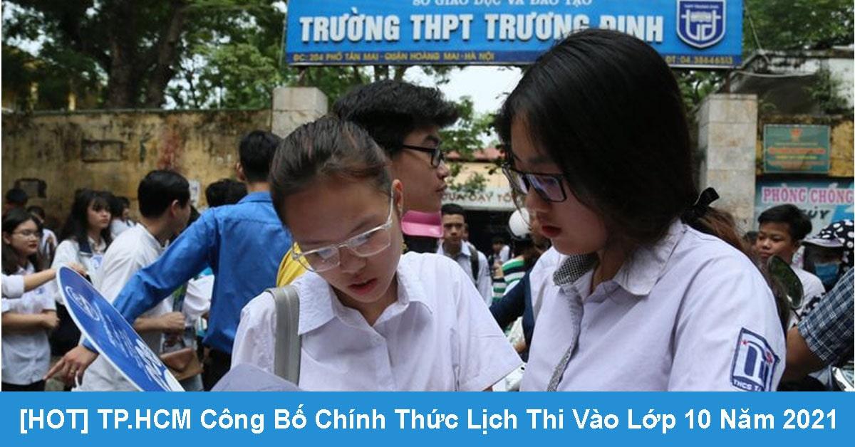 [HOT] TP.HCM Công Bố Chính Thức Lịch Thi Vào Lớp 10 Năm 2021