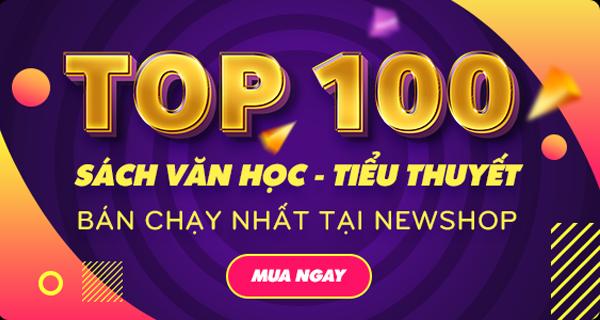 Top 100 Sách Văn Học Và Tiểu Thuyết Bán Chạy Nhất Tại Newshop
