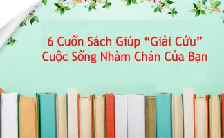 Khi Bạn Nhận Ra Cuộc Sống Vốn Chẳng Dễ Dàng, Hãy Đọc 6 Cuốn Sách Này