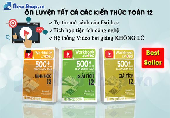 COMBO WORKBOOK & VIDEO 500+ CÂU HỎI TRẮC NGHIỆM TOÁN HAY - KHÓ TĂNG DẦN