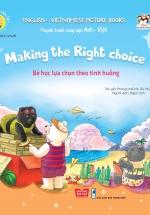 Nuôi Dưỡng Tâm Hồn - Truyện Tranh Song Ngữ Anh - Việt - Bé Học Lựa Chọn Theo Tình Huống