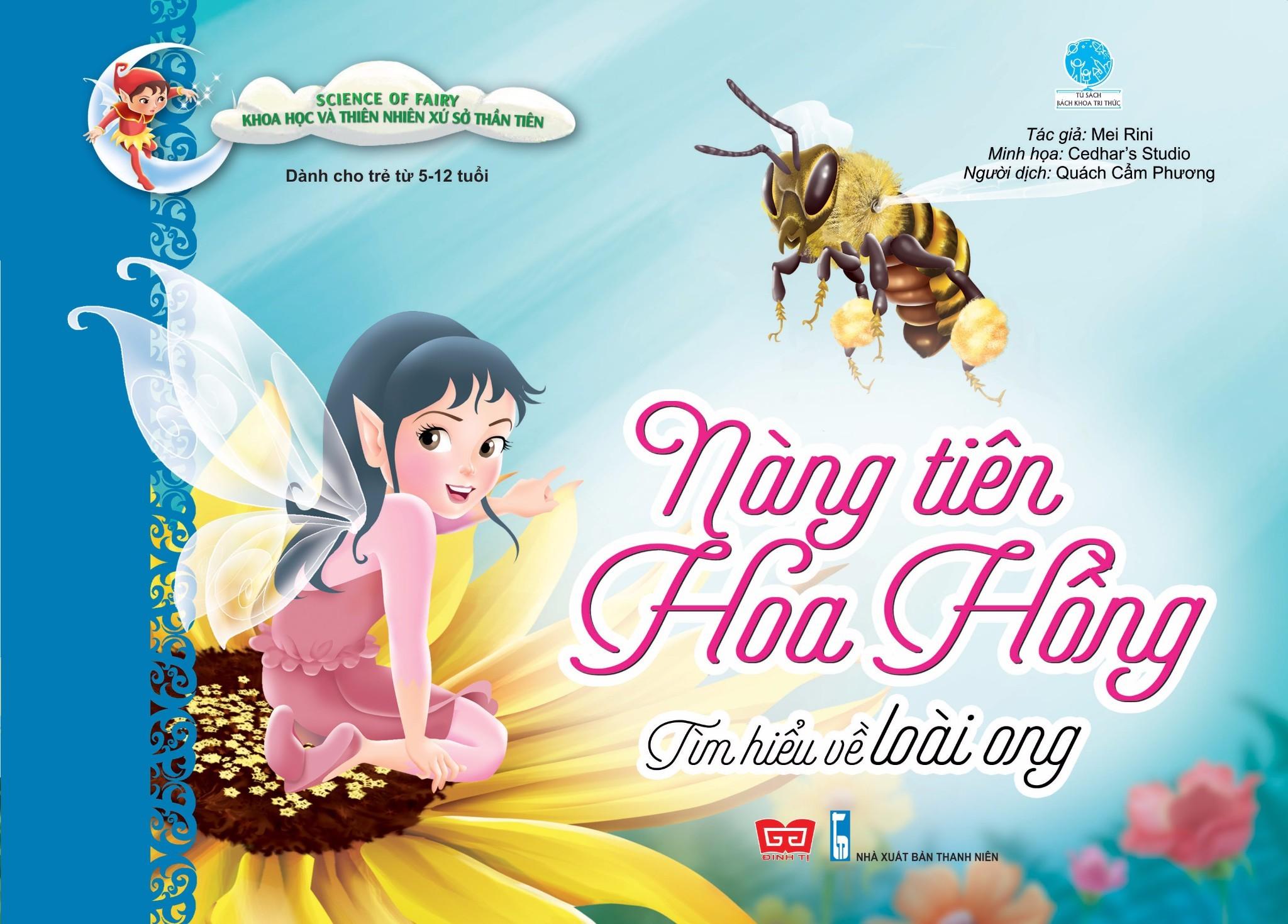 Science Of Fairy - Khoa Học Và Thiên Nhiên Xứ Sở Thần Tiên - Nàng Tiên Hoa Hồng - Tìm Hiểu Về Loài Ong