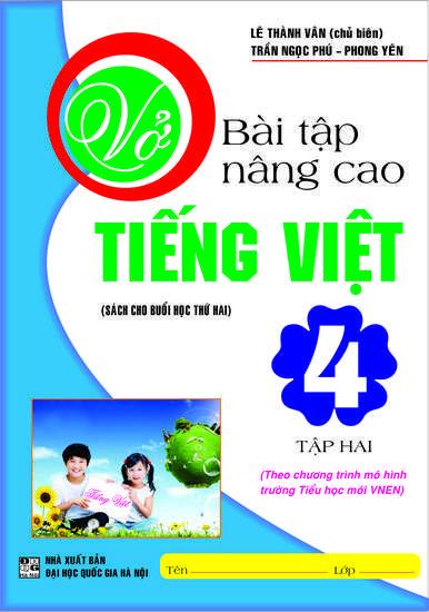 Vở Bài Tập Nâng Cao Tiếng Việt 4  Tập 2 - Chương Trình Tiểu Học VNEN