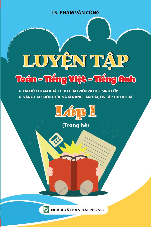 Luyện Tập Toán - Tiếng Việt - Tiếng Anh Lớp 1 (Trong Hè)