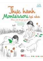 Thực Hành Montessori Tại Nhà - Khám Phá Thế Giới Quanh Em