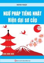Ngữ Pháp Tiếng Nhật Hiện Đại Sơ Cấp (Minh Nhật)