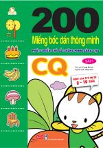 200 Miếng Bóc Dán Chỉ Số Thông Minh Phát Triển Chỉ Số Thông Minh Sáng Tạo CQ Tập 1 (Dành cho trẻ 2-10 tuổi) - Tái Bản 2018