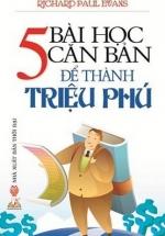 5 Bài Học Căn Bản Để Thành Triệu Phú