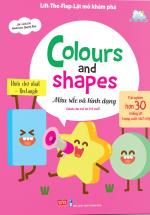 Lift-The-Flap - Lật Mở Khám Phá: Colours And Shapes: Màu Sắc Và Hình Dạng