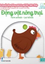 Sách Chuyển Động Thông Minh Đa Ngữ Việt - Anh - Pháp: Động Vật Nông Trại - Farm Animals - Les Bétails