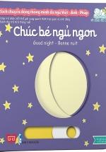 Sách Chuyển Động Thông Minh Đa Ngữ Việt - Anh - Pháp: Chúc Bé Ngủ Ngon - Good Night - Bonne Nuit