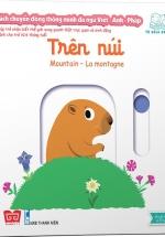 Sách Chuyển Động Thông Minh Đa Ngữ Việt - Anh - Pháp: Trên Núi - Mountain - La Montagne