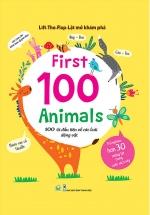 Lift-The-Flap - Lật Mở Khám Phá - First 100 Animals - 100 Từ Đầu Tiên Về Các Loài Động Vật