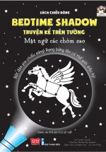 Sách Chiếu Bóng - Bedtime Shadow - Truyện Kể Trên Tường - Mật Ngữ Các Chòm Sao