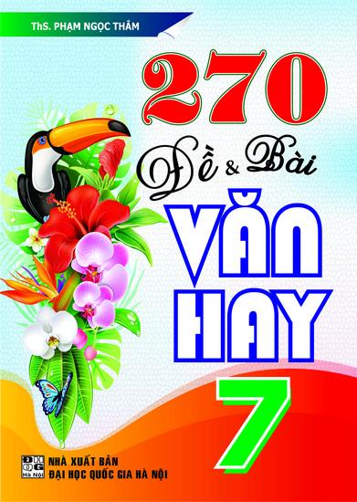 270 Đề Và Bài Văn Hay 7