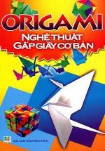 Origami Nghệ Thuật Gấp Giấy Cơ Bản