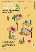 Nhạc Sĩ Thiên Tài & Những Bài Tập Piano Quen Thuộc (Phần 2)