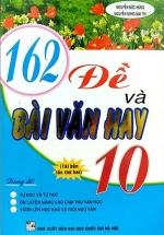 162 Đề Và Bài Văn Hay Lớp 10